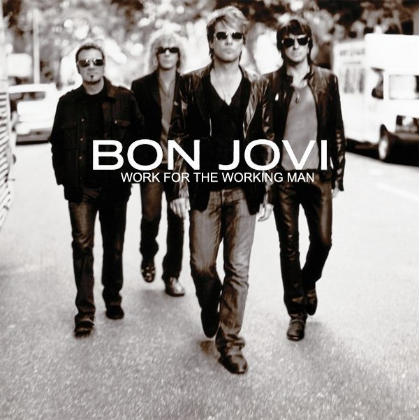 Work For The Working Man Bon Jovi